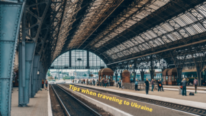 Tips when traveling to Ukraine