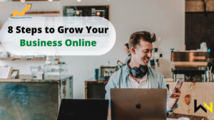 8 steps to grow your business online   weirdnotion