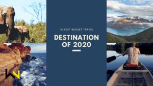 18 BEST BUDGET TRAVEL DESTINATION OF 2020