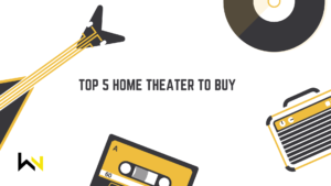 TOP 5 HOME THEATER TO BUY