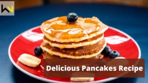 Delicious Pancakes Recipe   WeirdNotion