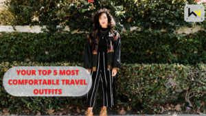 YOUR TOP 5 MOST COMFORTABLE TRAVEL OUTFITS   weirdnotion